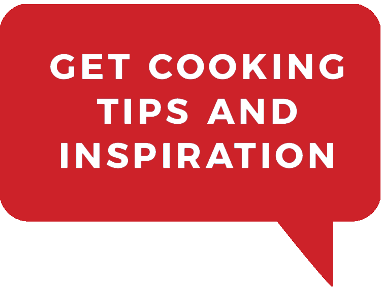 Get Cooking Tips and Inspiration