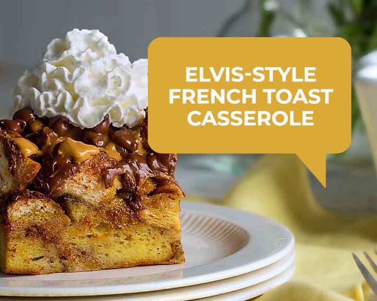Elvis-Style French Toast Casserole